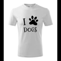 I love dogs feliratos póló