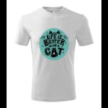 Life is better with a cat feliratos póló