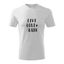 Live, love, bark feliratos póló